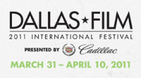 Dallas International Film Festival 2011-Why This Year is Different