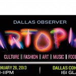 Attend the 3rd Annual Artopia with an Exclusive I Live in Dallas Discount