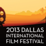 Dallas International Film Festival 2013: First 10 Films Announced