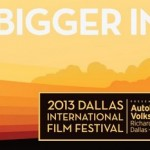 Dallas International Film Festival 2013's Full Schedule - Plus 10 Exclusive Movie Posters