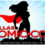 Geek is the New Chic: Dallas ComicCon 2014 to Bring Out the
