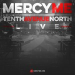 Verizon Theatre Welcomes MercyMe and Tenth Avenue North