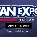 Star Sightings Guaranteed at Fan Expo Dallas April 6-8